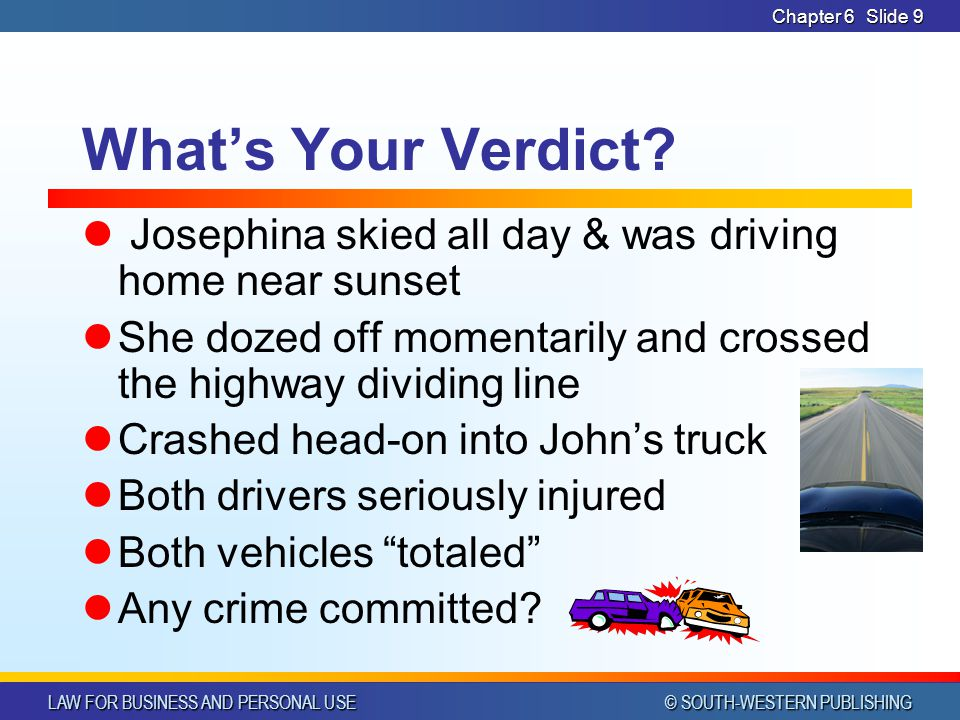 CHAPTER 6 4/14/2017. Chapter 6. What's Your Verdict Josephina skied all day & was driving home near sunset.