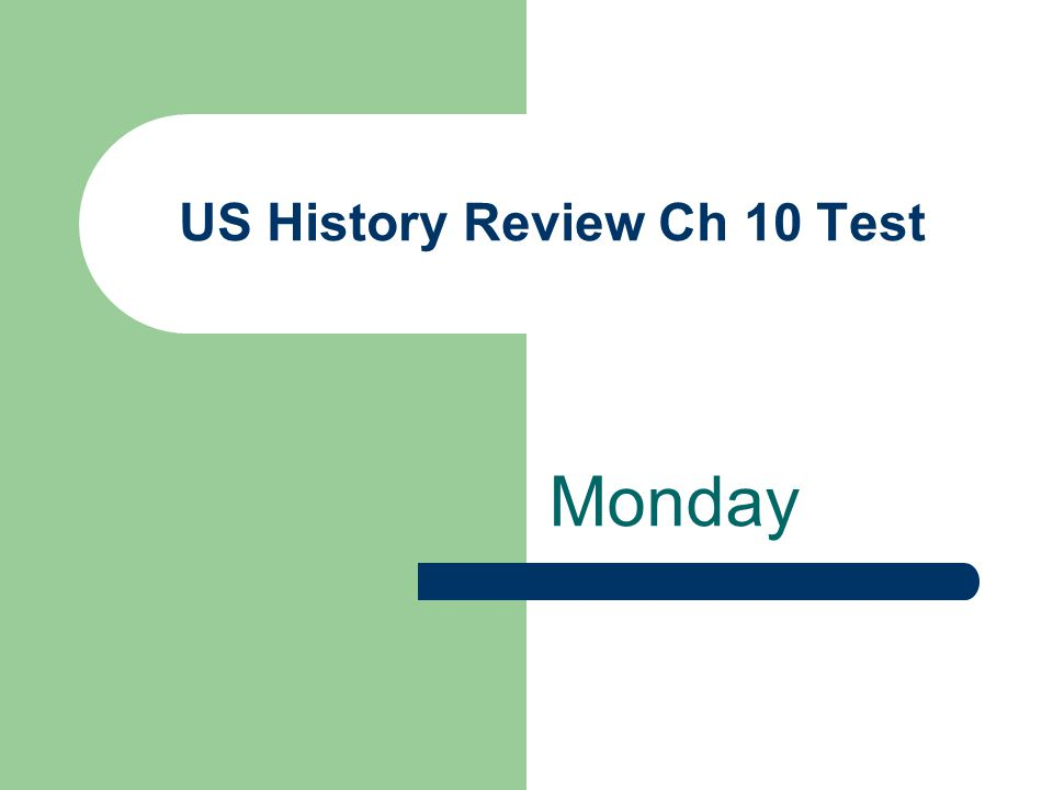 US History Review Ch 10 Test