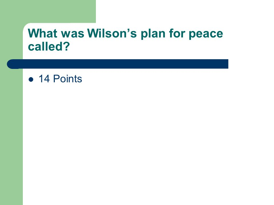 What was Wilson's plan for peace called