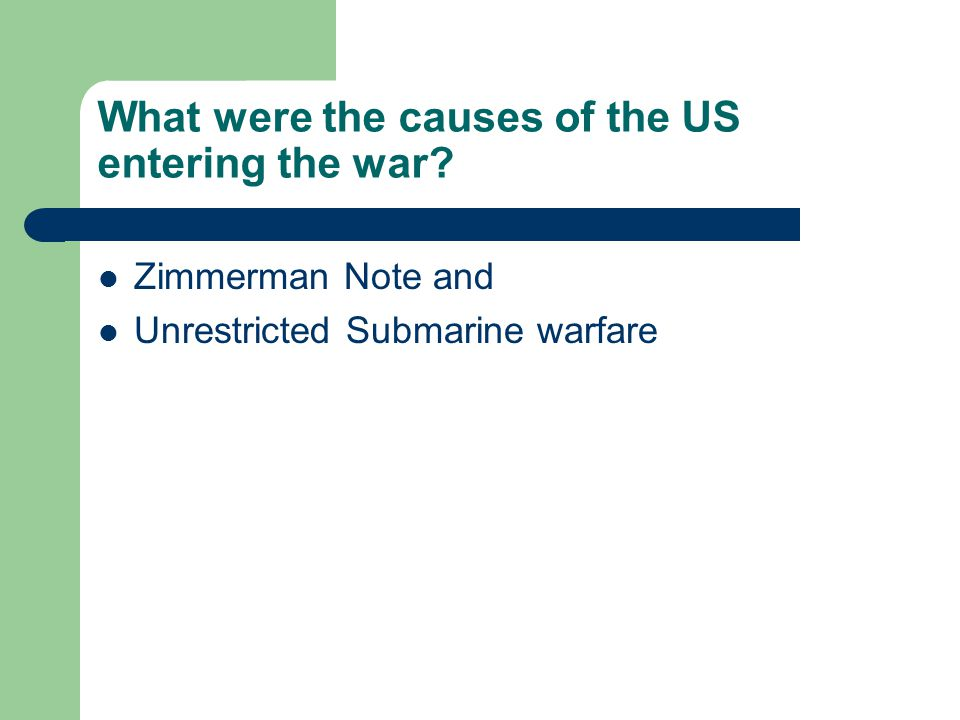 What were the causes of the US entering the war