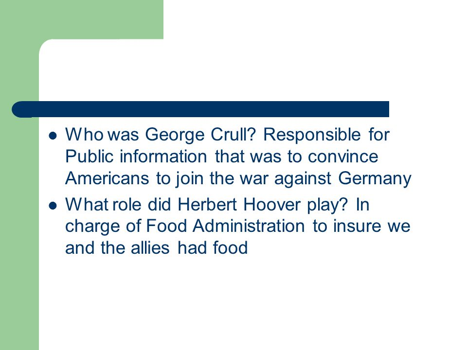 Who was George Crull Responsible for Public information that was to convince Americans to join the war against Germany