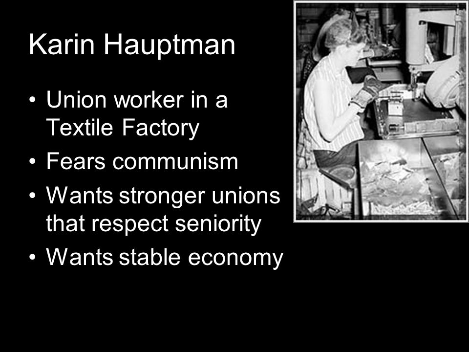 Karin Hauptman Union worker in a Textile Factory Fears communism