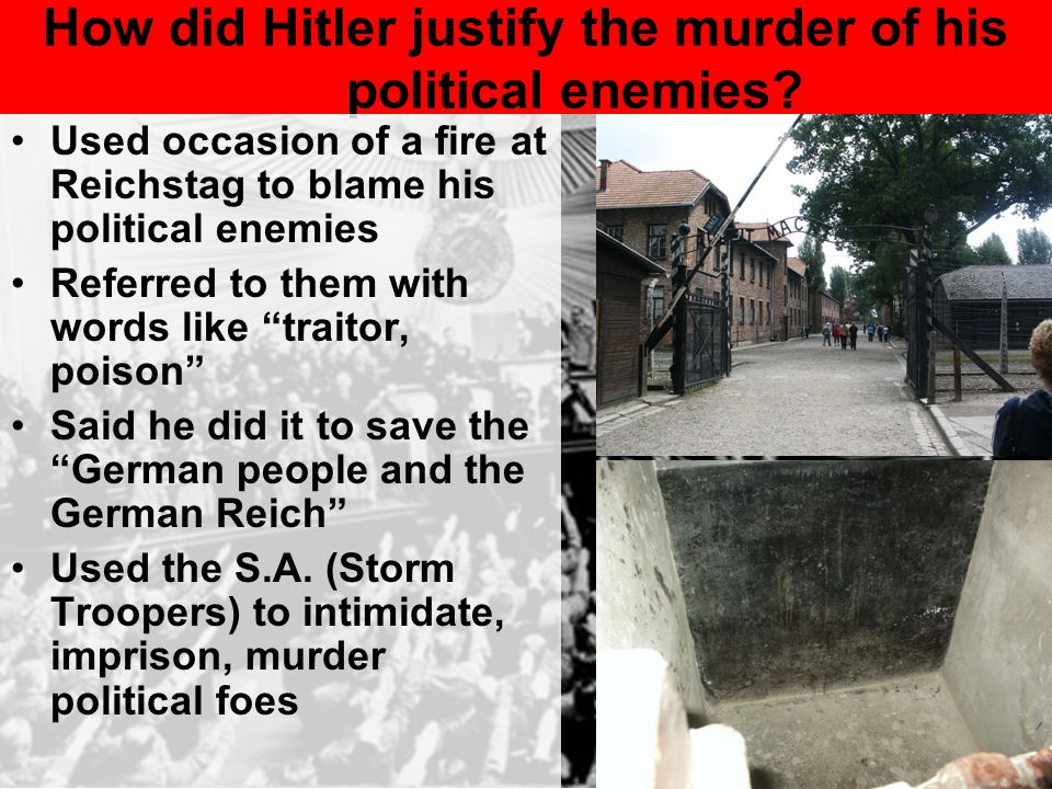 How did Hitler justify the murder of his political enemies
