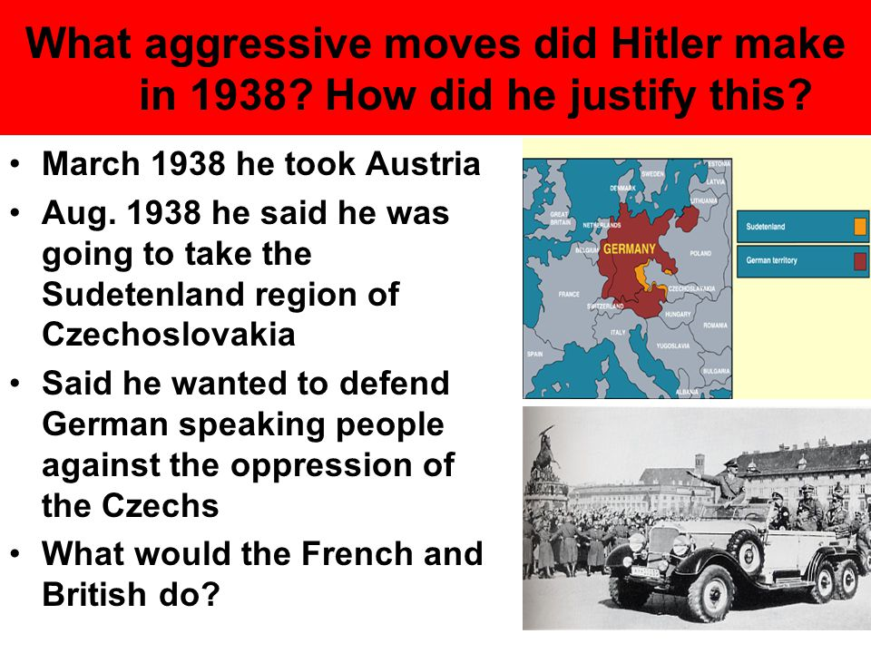 What aggressive moves did Hitler make in 1938 How did he justify this