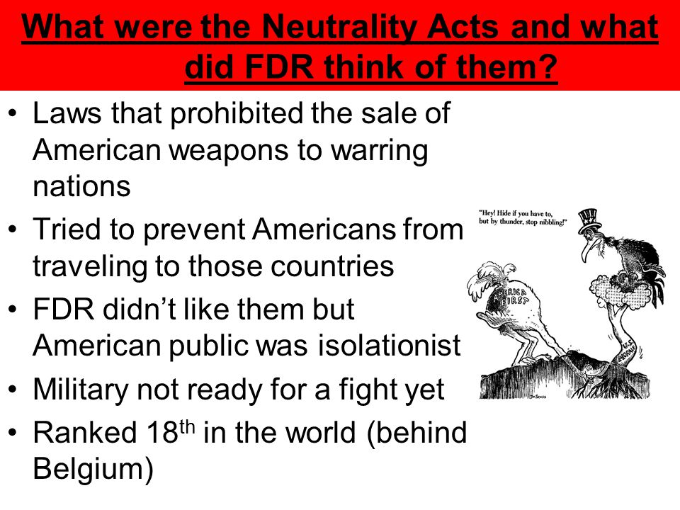 What were the Neutrality Acts and what did FDR think of them