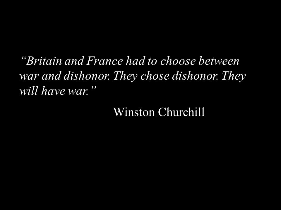 Britain and France had to choose between war and dishonor