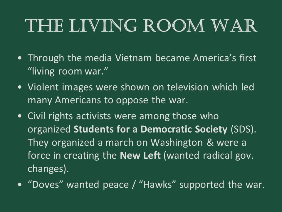 The Living room war Through the media Vietnam became America's first living room war.