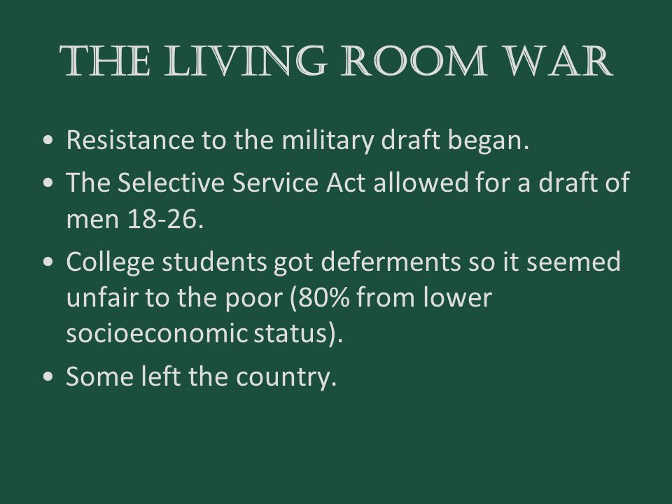 The Living room war Resistance to the military draft began.
