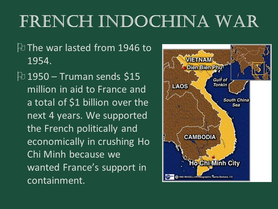 FRENCH INDOCHINA WAR The war lasted from 1946 to 1954.