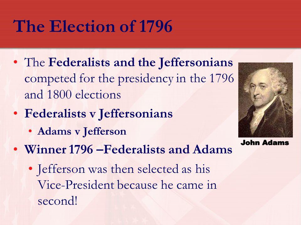 The Election of 1796 John Adams