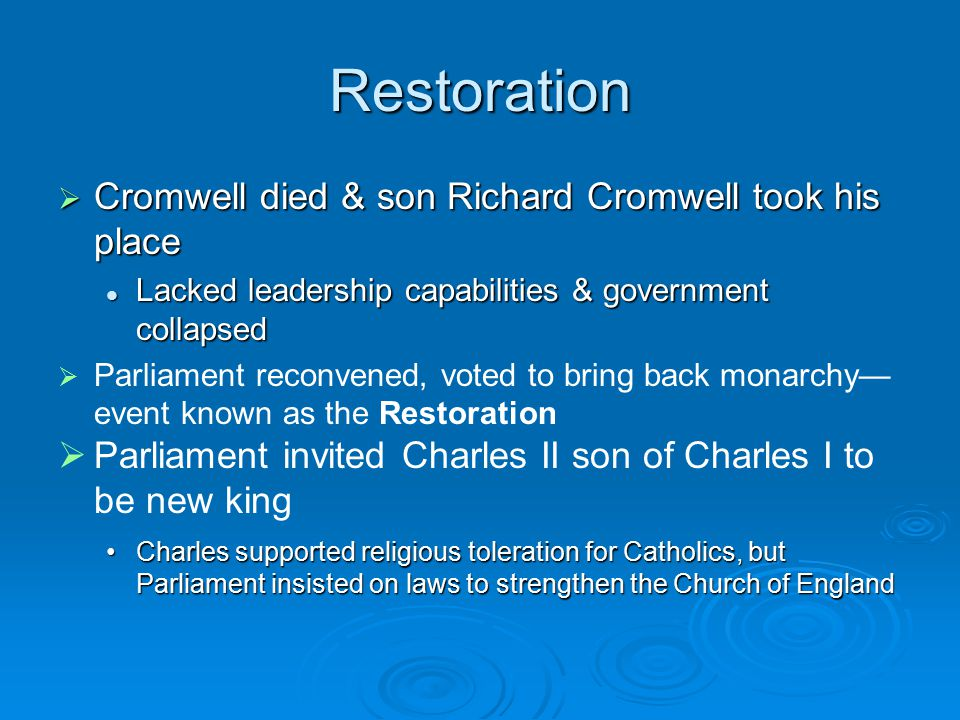 Restoration Cromwell died & son Richard Cromwell took his place