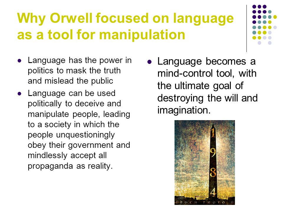 Why Orwell focused on language as a tool for manipulation