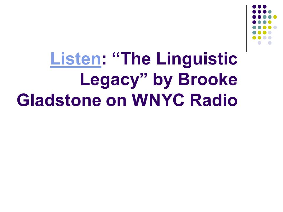 Listen: The Linguistic Legacy by Brooke Gladstone on WNYC Radio