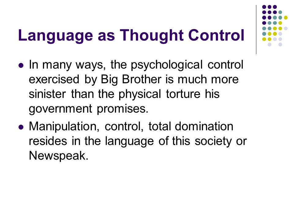 Language as Thought Control