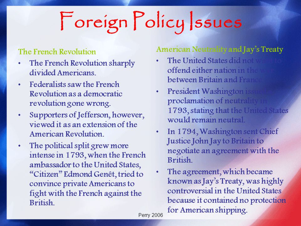 Foreign Policy Issues American Neutrality and Jay's Treaty