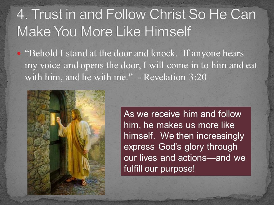4. Trust in and Follow Christ So He Can Make You More Like Himself