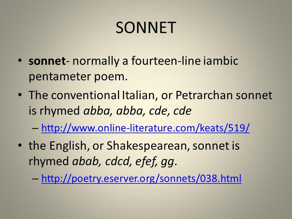 SONNET sonnet- normally a fourteen-line iambic pentameter poem.