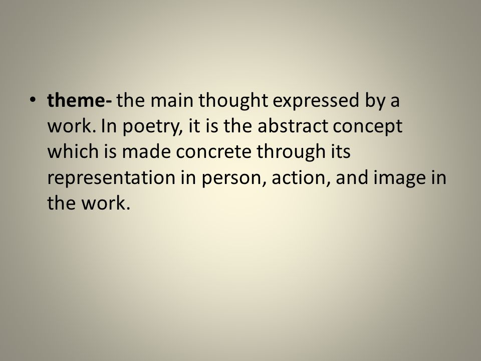 theme- the main thought expressed by a work