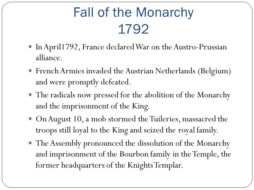 Fall of the Monarchy 1792 In April1792, France declared War on the Austro-Prussian alliance.