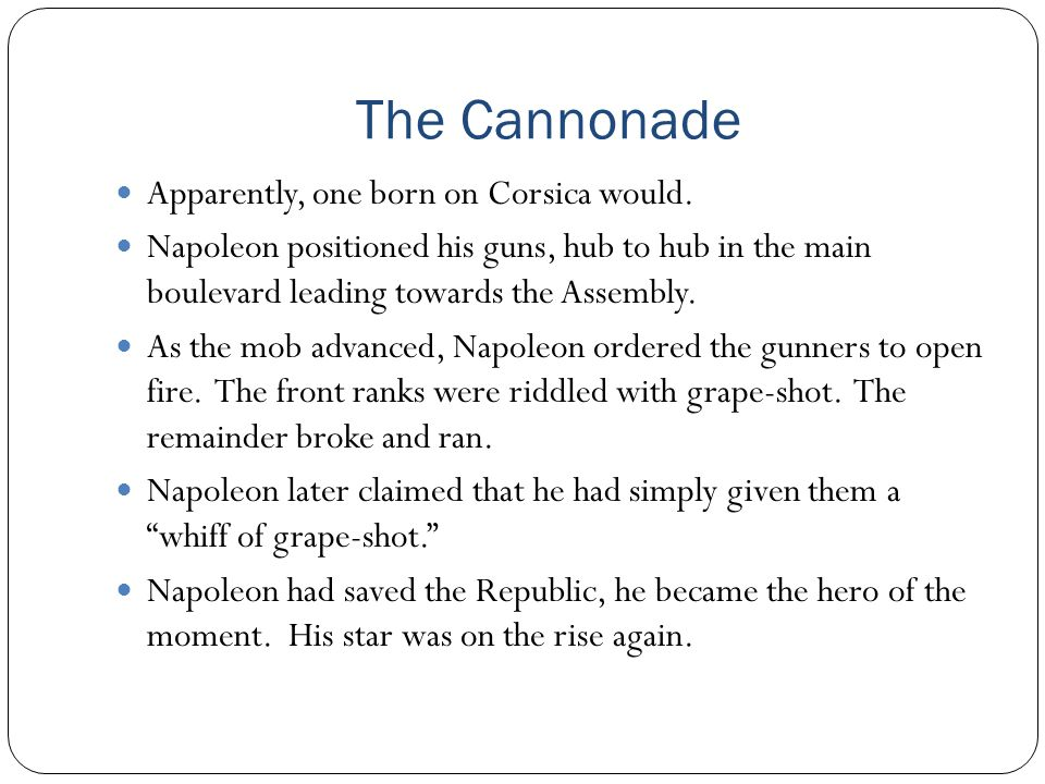 The Cannonade Apparently, one born on Corsica would.