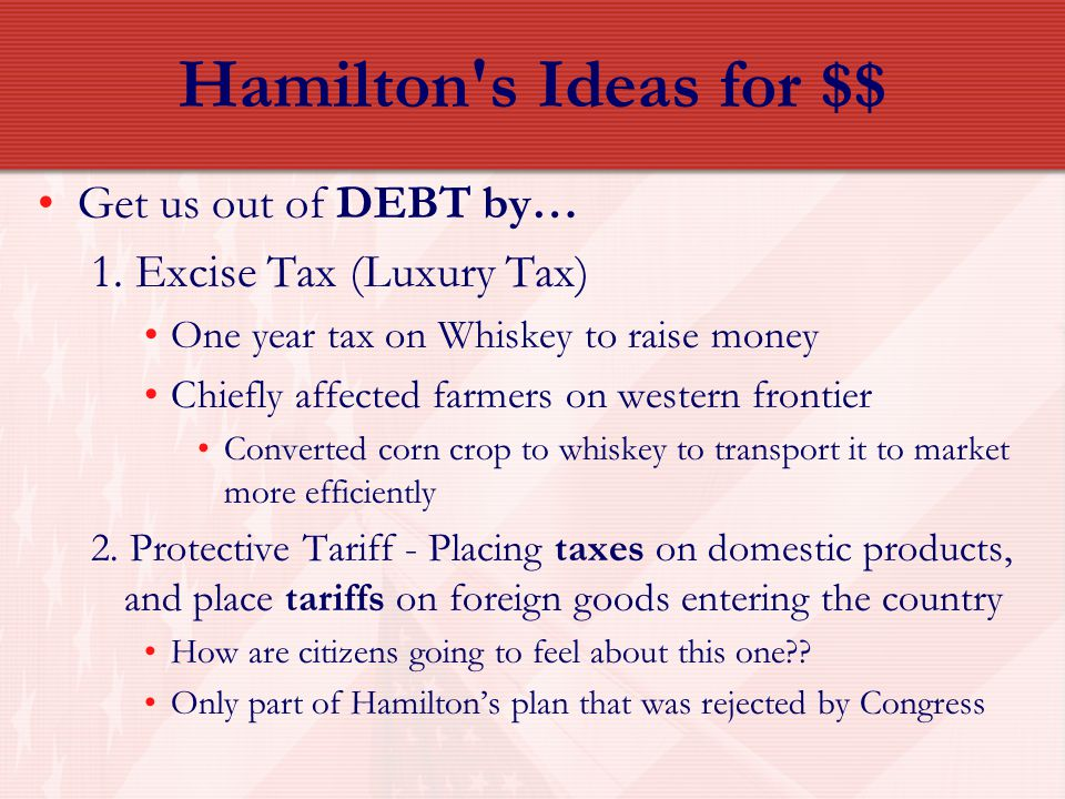 Hamilton s Ideas for $$ Get us out of DEBT by…