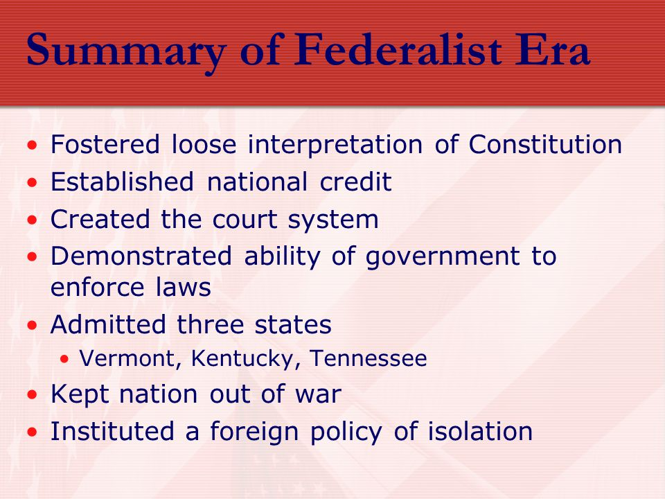 Summary of Federalist Era