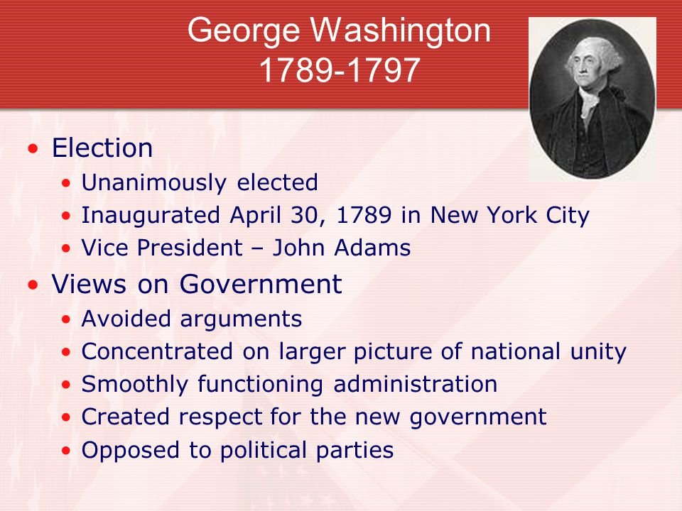 George Washington 1789-1797 Election Views on Government