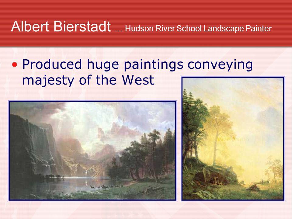 Albert Bierstadt … Hudson River School Landscape Painter