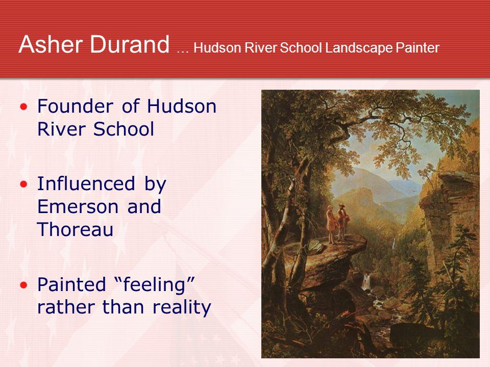 Asher Durand … Hudson River School Landscape Painter
