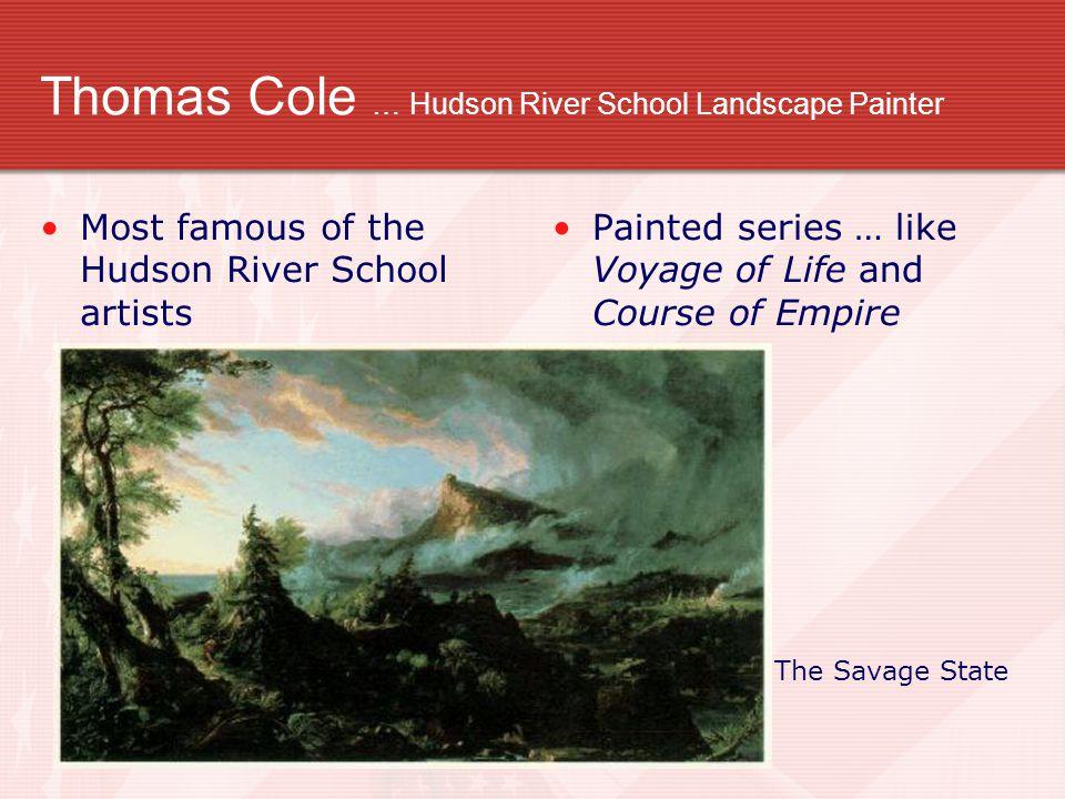 Thomas Cole … Hudson River School Landscape Painter