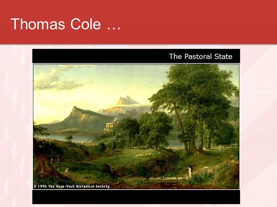 Thomas Cole … The Pastoral State