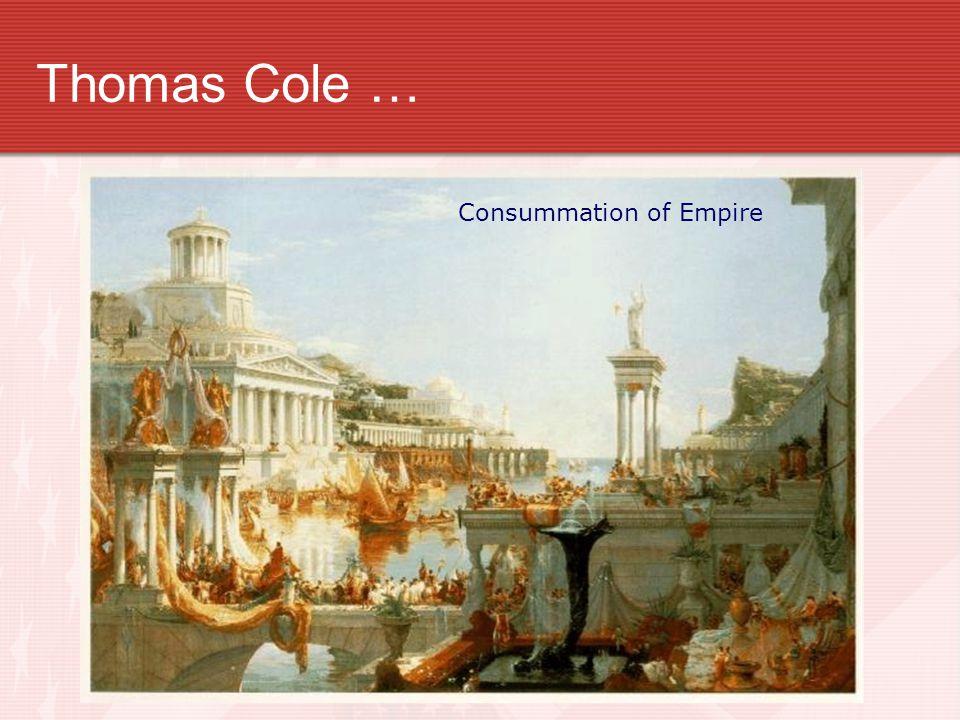 Thomas Cole … Consummation of Empire
