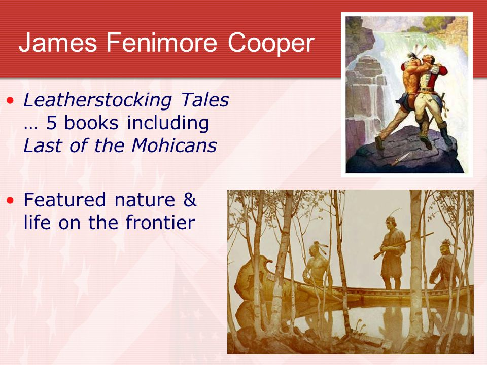 James Fenimore Cooper Leatherstocking Tales … 5 books including Last of the Mohicans.