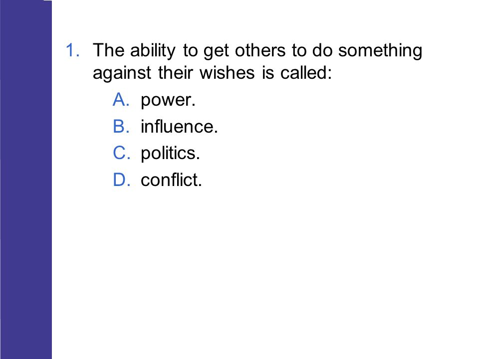 The ability to get others to do something against their wishes is called: