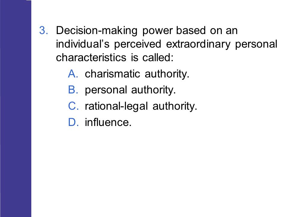 Decision-making power based on an individual's perceived extraordinary personal characteristics is called: