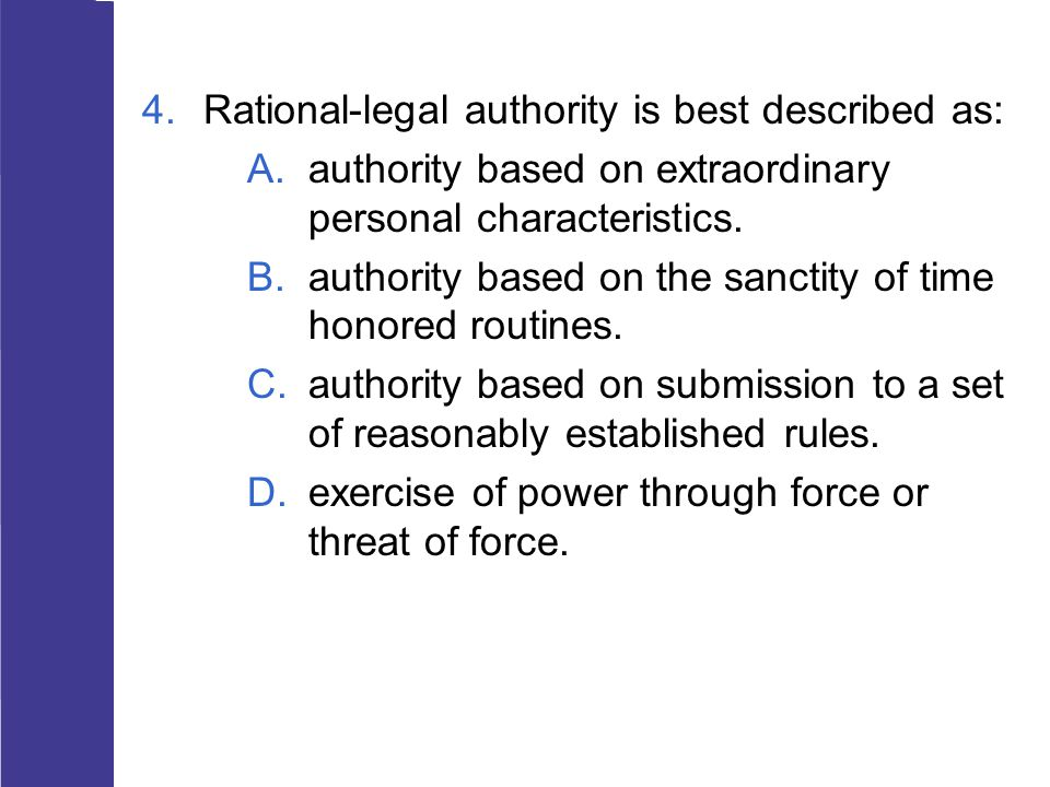 Rational-legal authority is best described as: