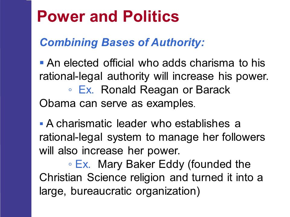 Power and Politics Combining Bases of Authority: