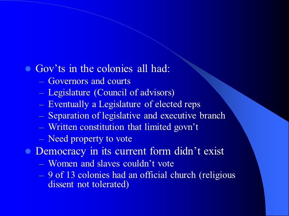 Gov'ts in the colonies all had: