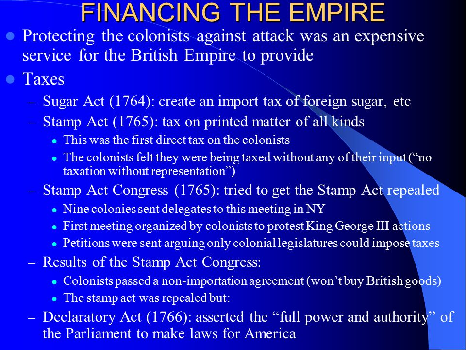 FINANCING THE EMPIRE Protecting the colonists against attack was an expensive service for the British Empire to provide.