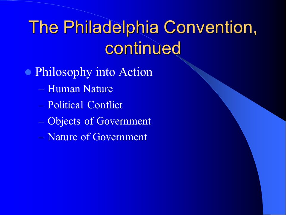 The Philadelphia Convention, continued