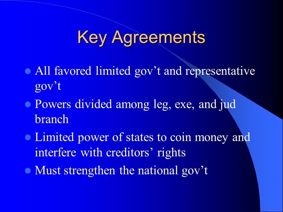 Key Agreements All favored limited gov't and representative gov't