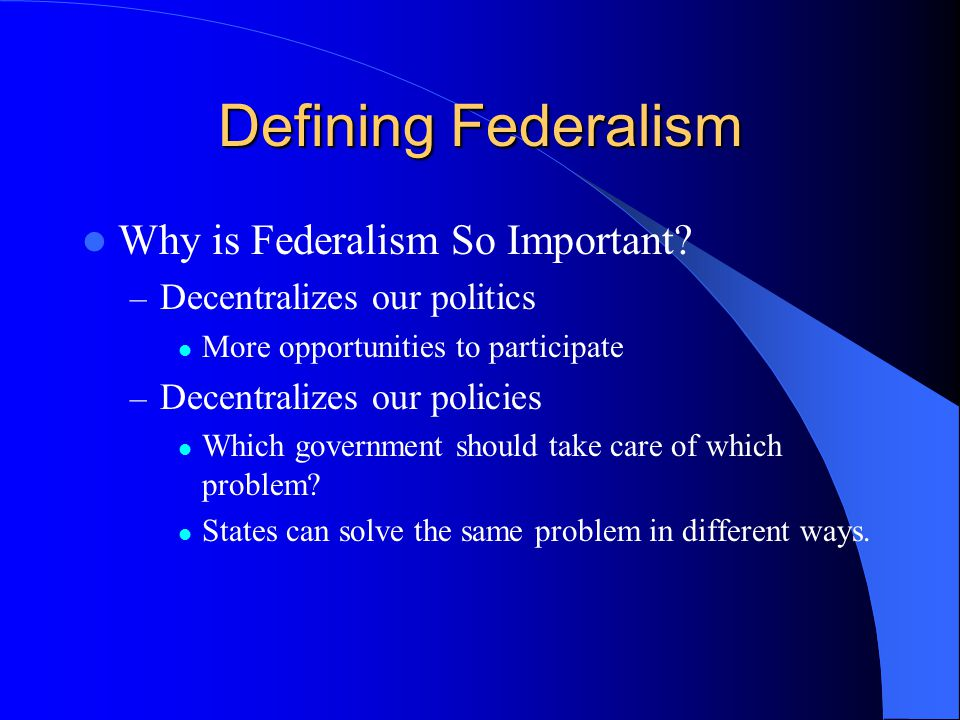 Defining Federalism Why is Federalism So Important
