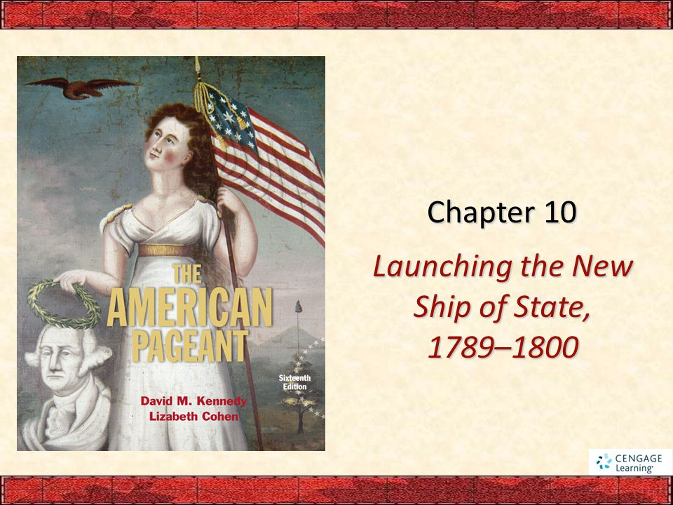 Launching the New Ship of State, 1789–1800