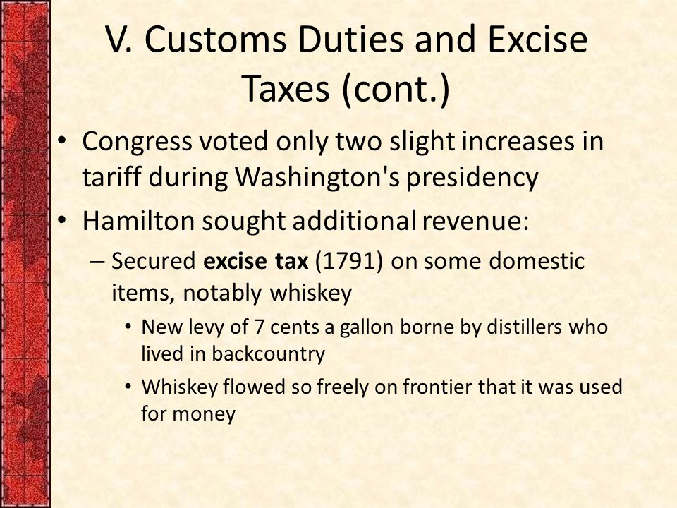 V. Customs Duties and Excise Taxes (cont.)