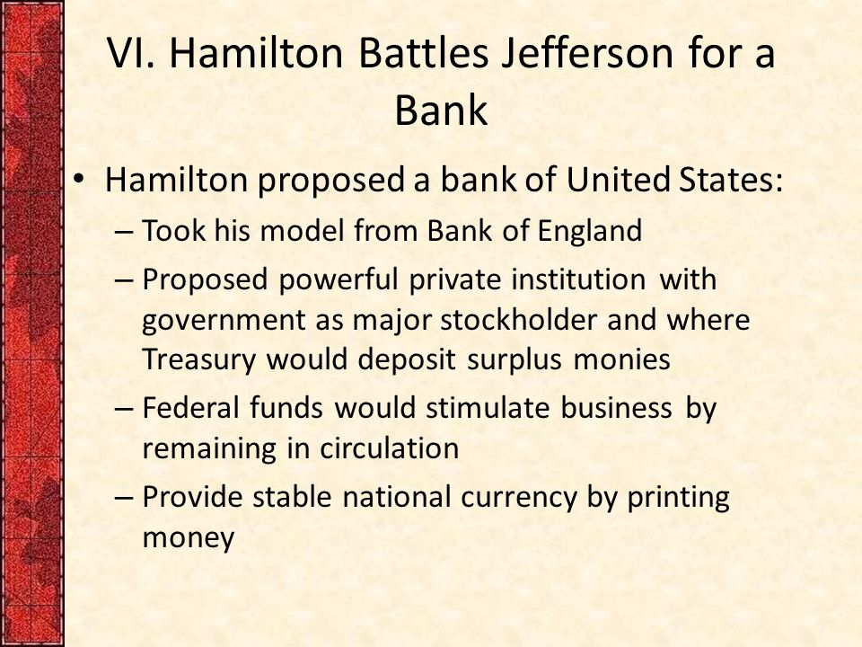 VI. Hamilton Battles Jefferson for a Bank