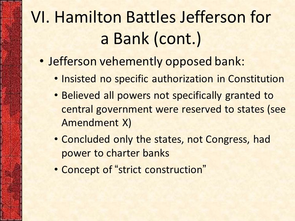 VI. Hamilton Battles Jefferson for a Bank (cont.)