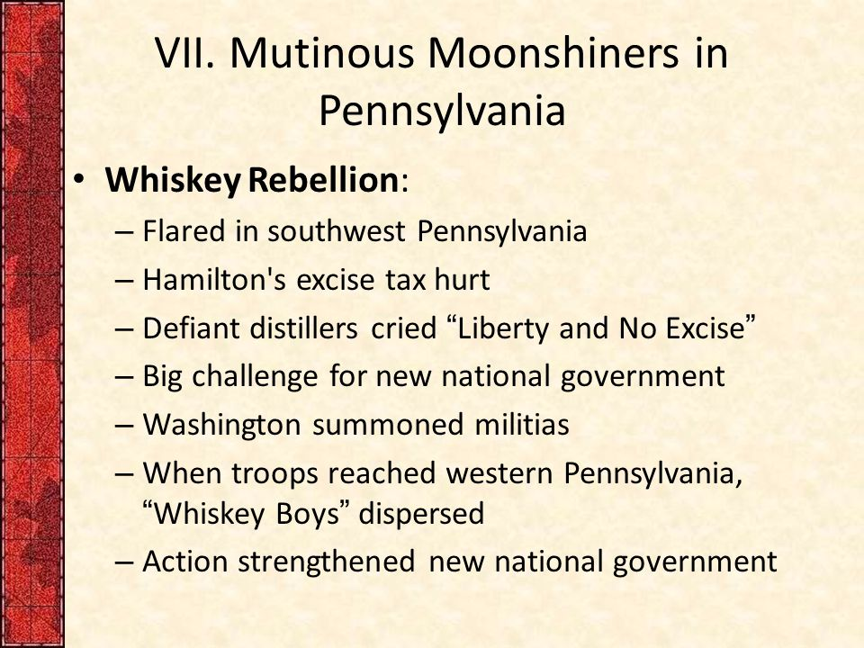 VII. Mutinous Moonshiners in Pennsylvania