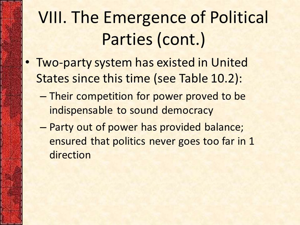 VIII. The Emergence of Political Parties (cont.)