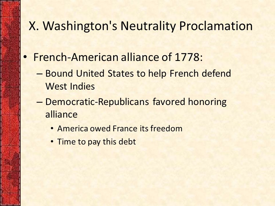 X. Washington s Neutrality Proclamation