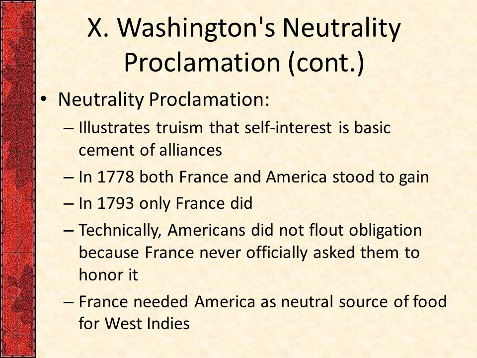 X. Washington s Neutrality Proclamation (cont.)